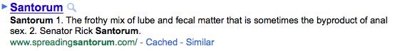 Googling Santorum's name leads to a vulgarity.