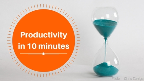 Productivity in 10 Minutes